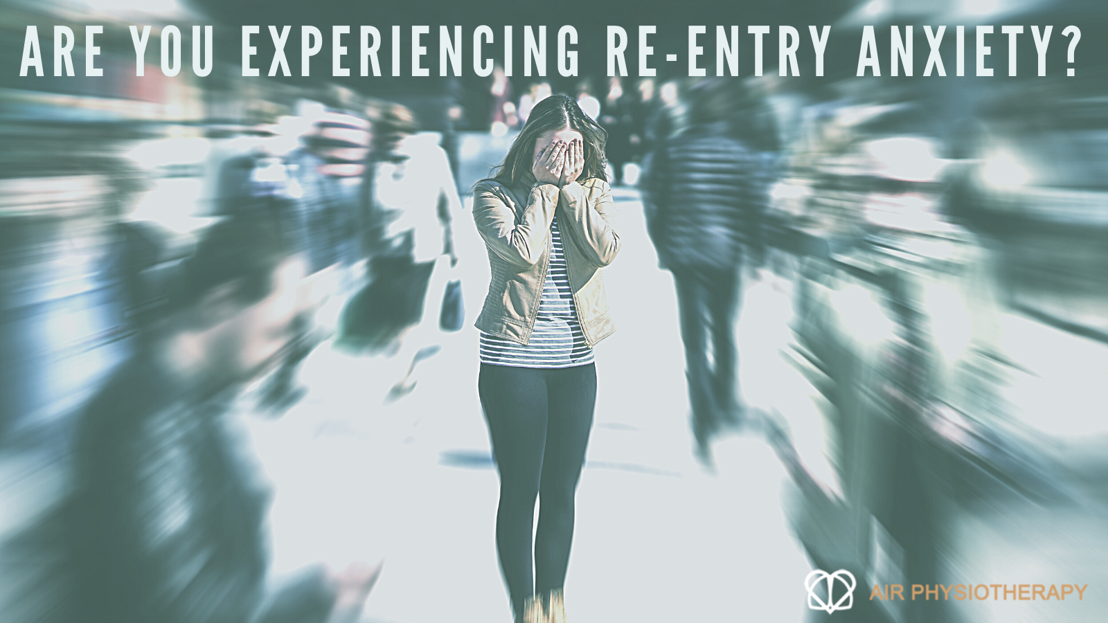 re-entry anxiety